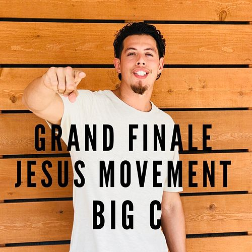 Grand Finale Jesus Movement de Big C