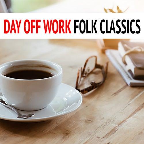 Day Off Work Folk Classics de Various Artists