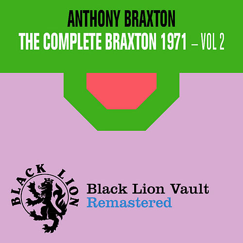 The Complete Braxton 1971 - Vol. 2 by Anthony Braxton