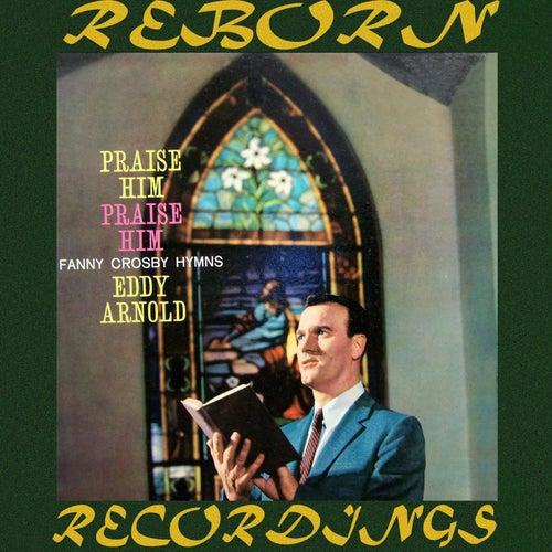 Praise Him, Praise Him (HD Remastered) de Eddy Arnold