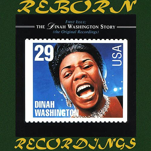 First Issue, The Dinah Washington Story  (HD Remastered) by Dinah Washington
