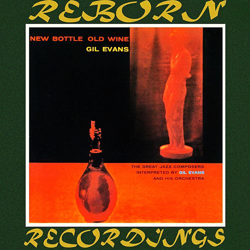 New Bottle, Old Wine (HD Remastered) von Gil Evans