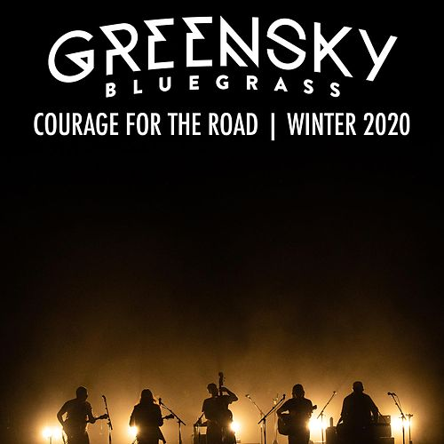 Courage for the Road: Winter 2020 (Live) by Greensky Bluegrass