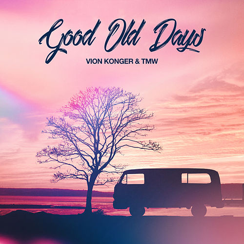 Good Old Days by Vion Konger & TMW