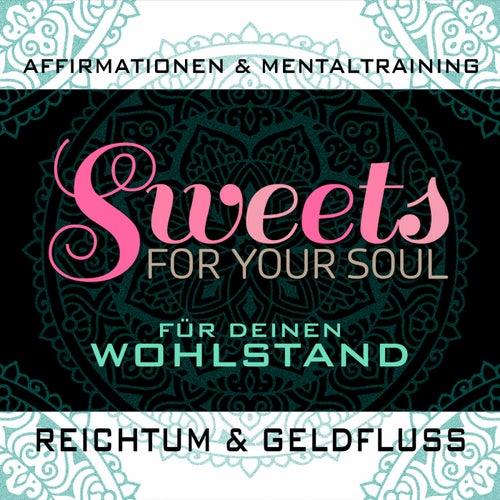 Affirmationen & Mentaltraining für deinen Wohlstand, Reichtum & Geldfluss von Sweets for your soul