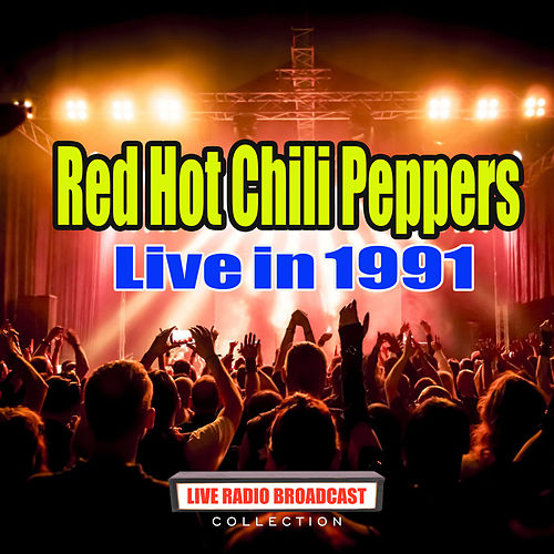 Live in 1991 (Live) van Red Hot Chili Peppers
