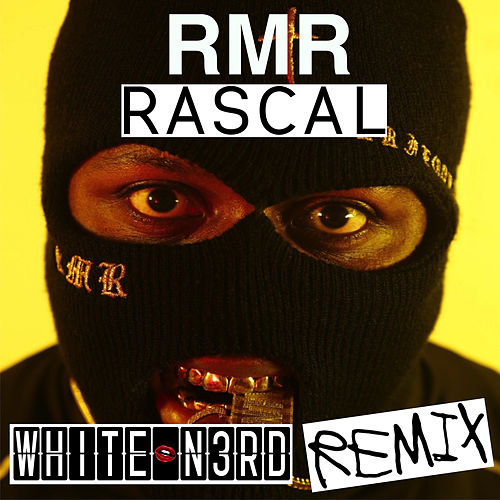 Rascal (White N3rd Remix) by The White N3rd