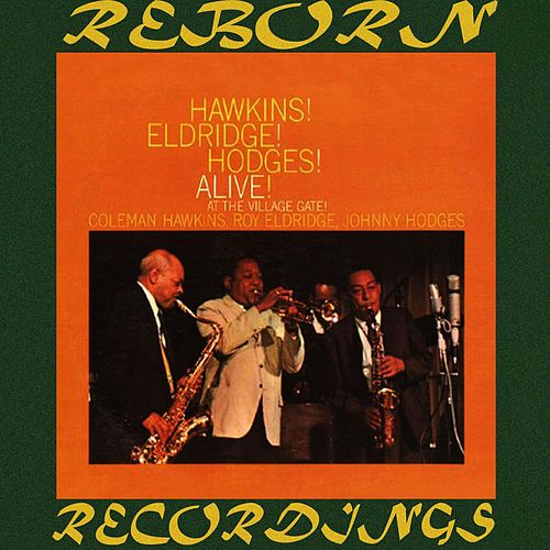 Hawkins! Eldridge! Hodges! Alive! At The Village Gate  (HD Remastered) von Coleman Hawkins