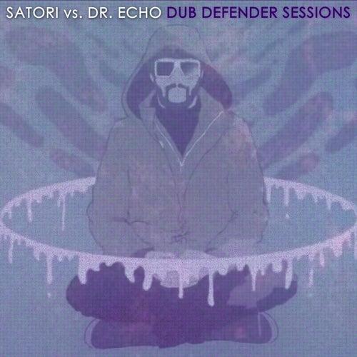 Satori vs. Dr. Echo: Dub Defender Sessions by Satori