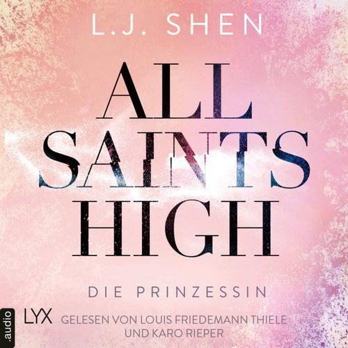 Die Prinzessin - All Saints High, Band 1 (Ungekürzt) von L. J. Shen