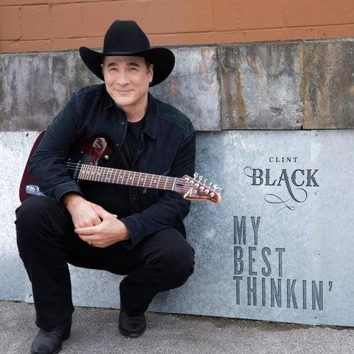 My Best Thinkin' by Clint Black