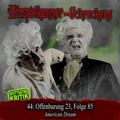 Folge 44: Offenbarung 23, Folge 85 - American Dream (Spottsatire-Kritik) von Hörspielkammer des Schreckens
