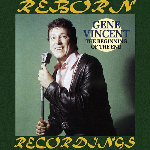The Beginning Of The End  (HD Remastered) by Gene Vincent