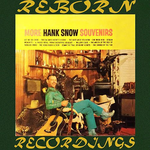 More Souvenirs (HD Remastered) by Hank Snow
