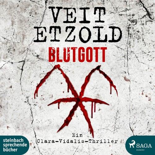 Blutgott: Thriller (Die Clara-Vidalis-Reihe 7) von Veit Etzold