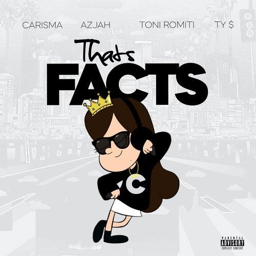 That's Facts (feat. Azjah, Toni Romiti & Ty Dolla $ign) di DJ Carisma