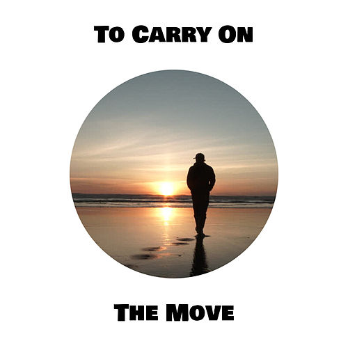 To Carry On by The Move