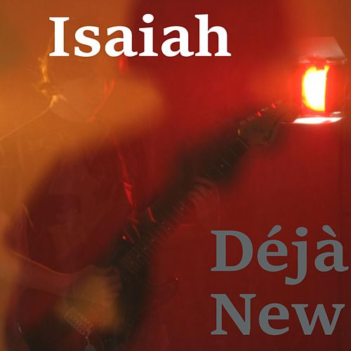Deja New by Isaiah