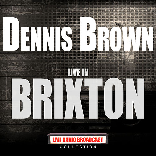 Live In Brixton (Live) de Dennis Brown