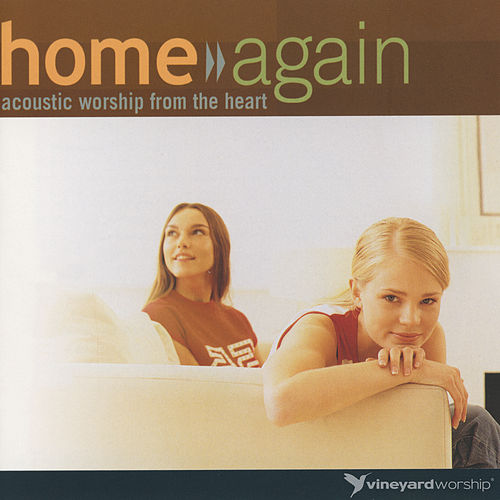 Home Again,  Vol. 2 by Vineyard Worship