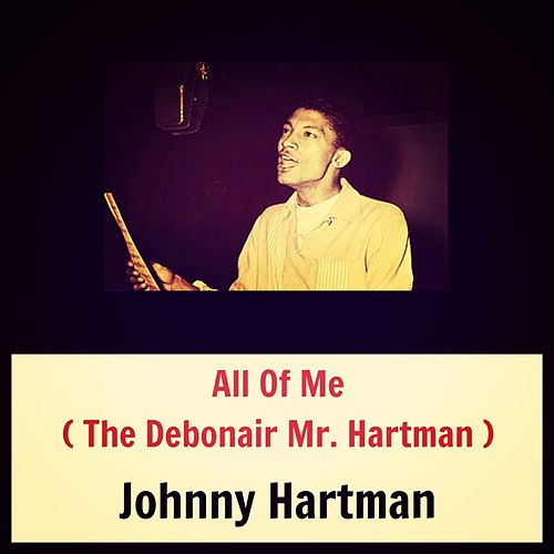 All of Me (The Debonair Mr. Hartman) de Johnny Hartman