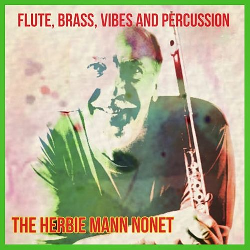 Flute, Brass, Vibes and Percussion de Herbie Mann