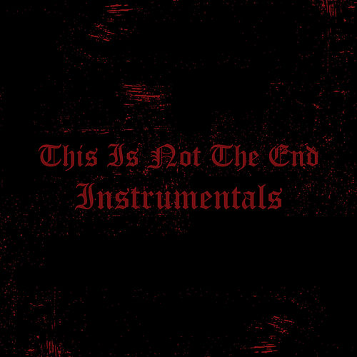 This Is Not the End Instrumentals de Manafest