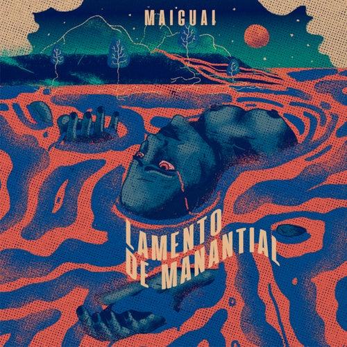 Lamento de Manantial by Maiguai