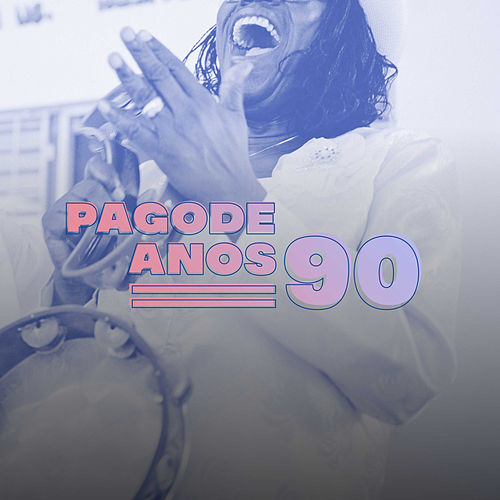 Pagode Anos 90 von Various Artists