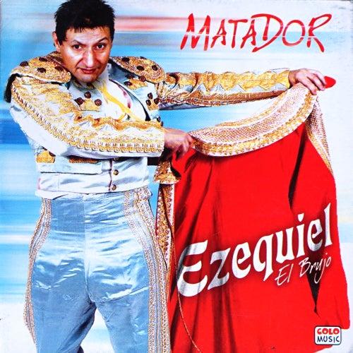 Matador de Ezequiel El Brujo