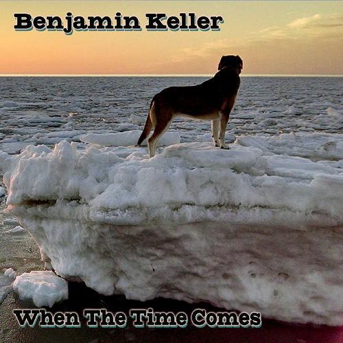 When the Time Comes von Benjamin Keller