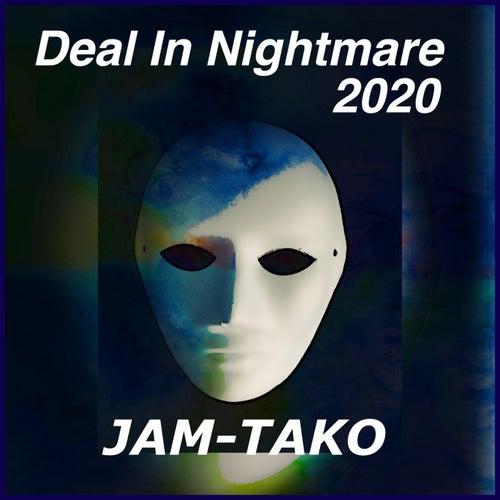 Deal in Nightmare (2020 Version) by Jam-Tako