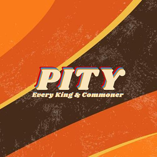 Pity by Every King