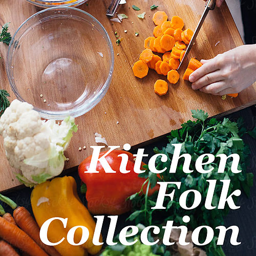 Kitchen Folk Collection de Various Artists