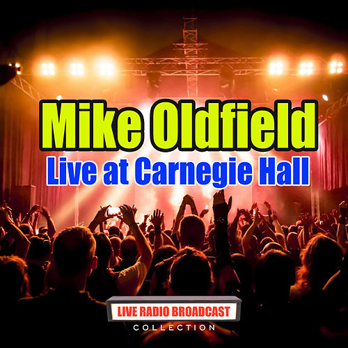 Live at Carnegie Hall (Live) de Mike Oldfield