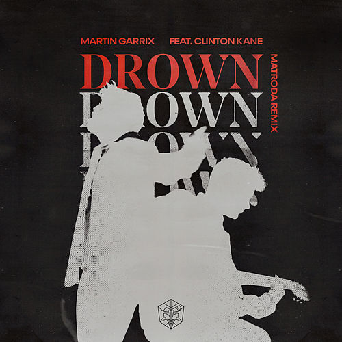 Drown (feat. Clinton Kane) (Matroda Remix) de Martin Garrix