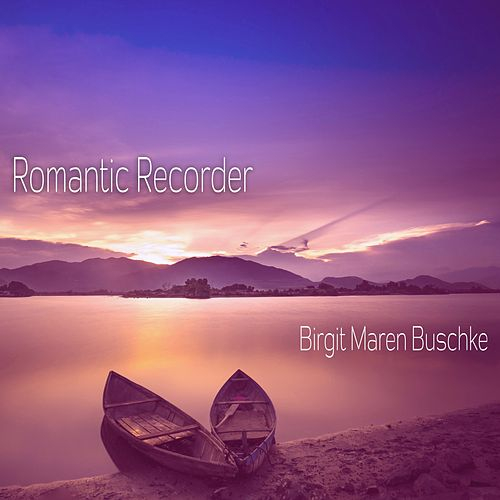 Romantic Recorder by Birgit Maren Buschke