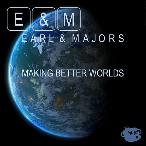 Making Better Worlds by Earl