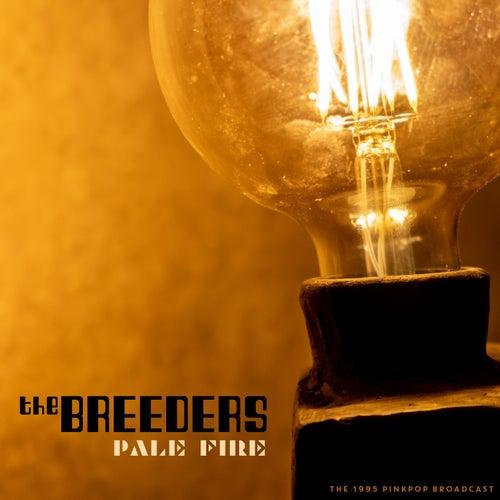 Pale Fire van The Breeders