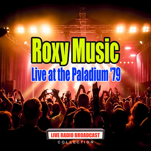 Live at the Paladium '79 (Live) de Roxy Music