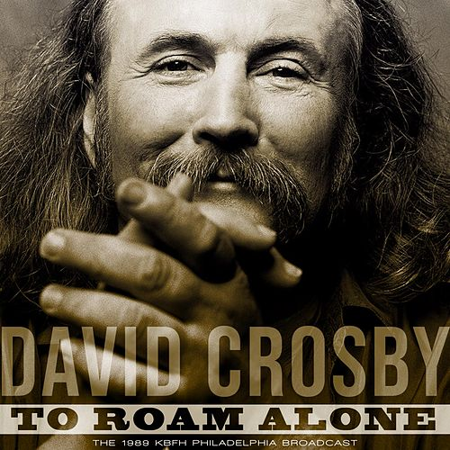 To Roam Alone de David Crosby