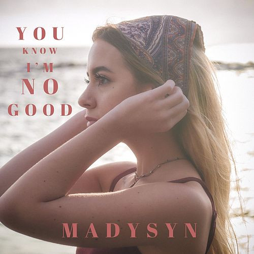 You Know I'm No Good de Madysyn