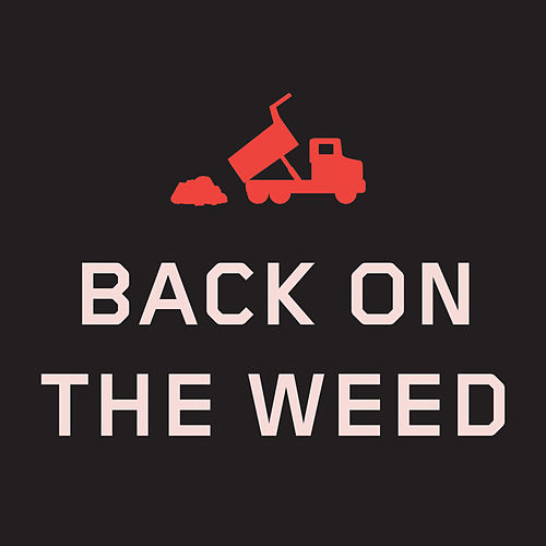 Dump Truck Part 1: Back on the Weed de We Are Scientists