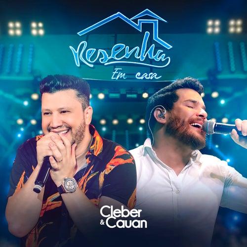 Resenha Em Casa (ao Vivo) by Cleber & Cauan