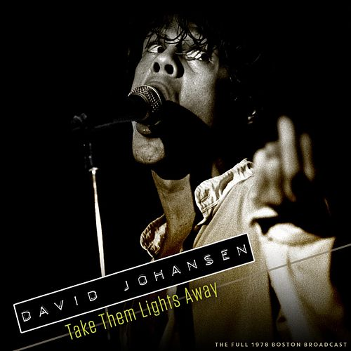 Take Them Lights Away von David Johansen