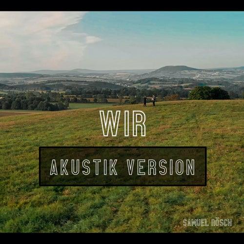 Wir (Akustik Version) by Samuel Rösch