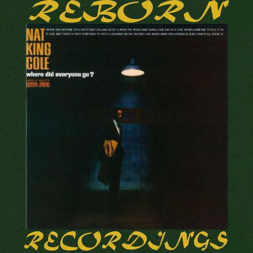 Where Did Everyone Go (HD Remastered) by Nat King Cole