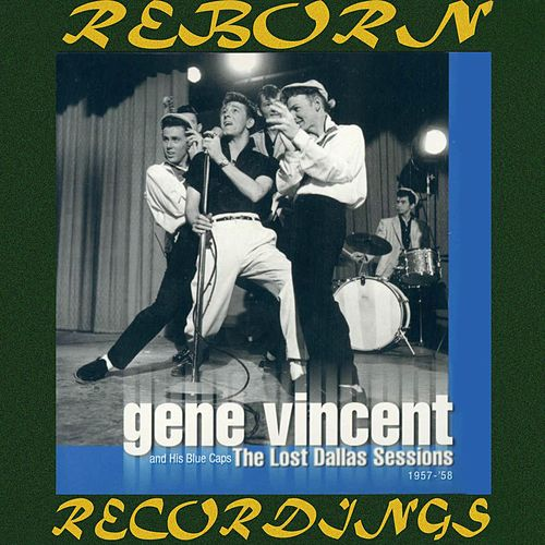 The Lost Dallas Sessions 1957-1958 (HD Remastered) by Gene Vincent