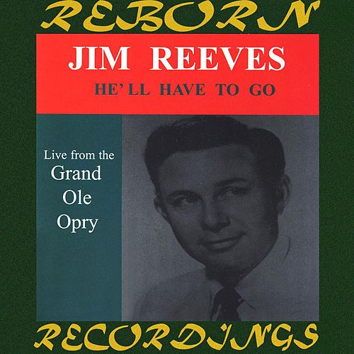 He'll Have To Go, Live From The Grand Ole Opry (HD Remastered) by Jim Reeves