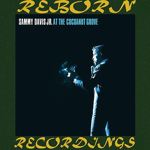 At The Cocoanut Grove  (HD Remastered) by Sammy Davis, Jr.